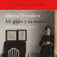 Libros: MARINA TSVIETÁIEVA. MI PADRE Y SU MUSEO-NUEVO. Lote 269316593