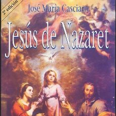Libros: JESÚS DE NAZARET. - CASCIARO, JOSÉ MARÍA.. Lote 269450793