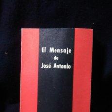Libros: EL MENSAJE DE JOSE ANTONIO 1972 ,EDICIONES DEL MOVIMIENTO ,FALANJE ESPAÑOLA. Lote 269726333