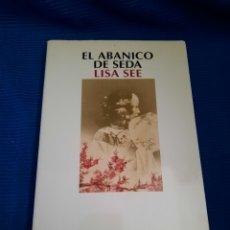 Libros: LIBRO EL ABANICO DE SEDA, LISA SEA, NARRATIVA SALAMANDRA, 1°EDICIÓN 2006. Lote 269977938