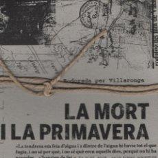 Libros: LA MORT I LA PRIMAVERA. RODOREDA PER VILLARONGA. 2009. NUEVO.. Lote 270927968
