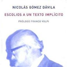 Libros: ESCOLIOS A UN TEXTO IMPLICITO GOMEZ DAVILA, NICOLAS ATALANTA, 2009. TAPA DURA. ESTADO DE CONSERVACIÓ. Lote 271001243