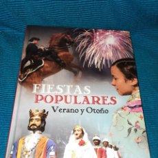 Libros: FIESTAS POPULARES VERANO Y OTOÑO, EDITORIAL CIL 2011. Lote 271120943