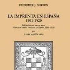 Libros: LA IMPRENTA EN ESPAÑA (1501-1520). - NORTON, F. J. EDICIÓN DE JULIÁN MARTÍN ABAD.. Lote 271462218