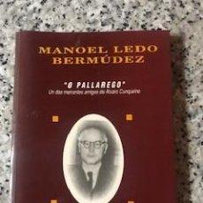 """Libros: MANUEL LEDO """"O PALLAREGO"""" UN DOS MEIRANDO AMIGOS DE ALVARO CUNQUEIRO. Lote 271560023"""