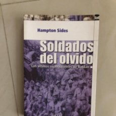 Libros: LIBRO SOLDADOS DEL OLVIDO LOS ÚLTIMOS SUPERVIVIENTES DE BATAAN. Lote 274178033