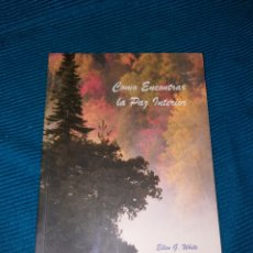 Livros: COMO ENCONTRAR LA PAZ INTERIOR, ELLEN G. WITE. Lote 274640023