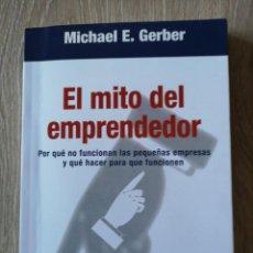 Libros: EL MITO DEL EMPRENDEDOR MICHAEL E. GERBER. Lote 276236358