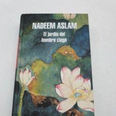 Libros: EL JARDIN DEL HOMBRE CIEGO ( NADEEM ASLAM ). Lote 276536058
