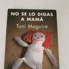 Libros: NO SE LO DIGAS A MAMÁ ( TONI MAGUIRE ) VER FOTOS. Lote 276538308