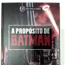 Libros: A PROPÓSITO DE BATMAN - ANTONIO RUNA - HÉROES DE PAPEL CROSSOVER. Lote 276988198
