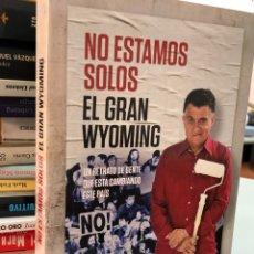 Livros: NO ESTAMOS SOLOS - EL GRAN WYOMING. Lote 277046683