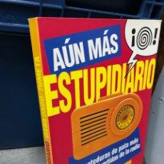 Livros: AÚN MAS ESTUPIDIARIO - RAMON GABILONDO METEDURAS DE PATA DE LA RADIO. Lote 277116033