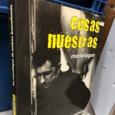 Libros: COSAS NUESTRAS MONÓLOGOS ANDREU BUENAFUENTE CARLES TORRAS Y MÁS. Lote 277116873