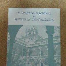 Libros: LIBRO V SIMPOSIO NACIONAL DE BOTANICA CRIPTOGAMICA UNIVERSIDAD DE MURCIA 1983 DEPT. BOTANICA. Lote 277271708