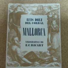 Libros: LIBRO MALLORCA XILOGRAFIAS DE E. C. RICART LUIS DIEZ DEL CORRAL. Lote 277273803