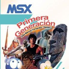 Libros: MSX: PRIMERA GENERACIÓN JOSÉ MANUEL FERNÁNDEZ 'SPIDEY' DOLMEN. Lote 277557098