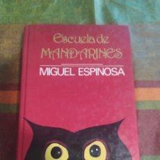 Libros: LIBRO ESCUELA DE MANDARINES MIGUEL ESPINOSA. Lote 277679413