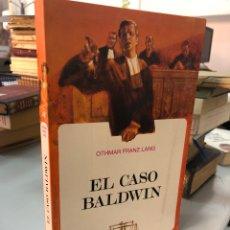 Libros: EL CASO BALDWIN - OTHMAR FRANZ LANG. Lote 277727683