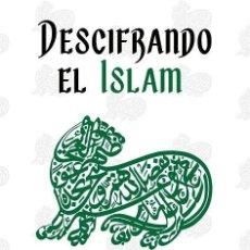 Libros: DESCIFRANDO EL ISLAM CLAVES PARA COMPRENDER E INTERPRETAR EL ISLAM CARLOS PAZ EDICIONES EAS. Lote 277745248