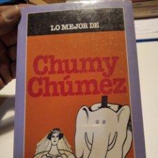 Libros: LIBRO LO MEJOR DE CHUMY CHUMEZ. Lote 277848763