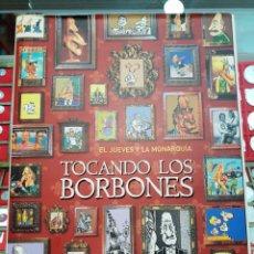 Libros: EL JUEVES Y LA MONARQUIA. TOCANDO LOS BORBONES. Lote 278169638