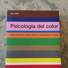 Libros: PSICOLOGÍA DEL COLOR EVA HELLER. Lote 278600153