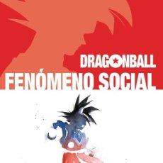 Libros: DRAGON BALL. FENÓMENO SOCIAL VICENTE RAMÍREZ DOLMEN. Lote 278693423