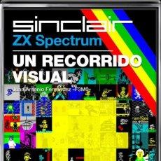 Libros: ZX SPECTRUM: UN RECORRIDO VISUAL J. ANTONIO FERNÁNDEZ MORENO DOLMEN. Lote 278697363