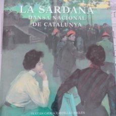 Libros: LIBRO LA SARDANA DANSA NACIONAL DE CATALUNYA. Lote 278756338