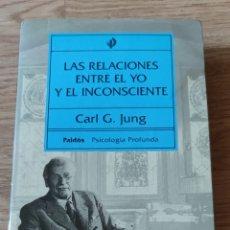 Libros: LAS RELACIONES ENTRE EL YO Y EL INCONSCIENTE. C.G. JUNG. Lote 278982543