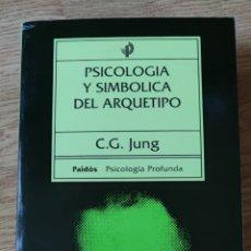 Libros: PSICOLOGÍA Y SIMBÓLICA DEL ARQUETIPO. CARL G. JUNG. Lote 278983318