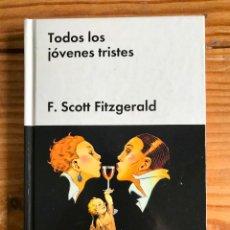 Libros: TODOS LOS JÓVENES TRISTES. F.SCOTT FITZGERALD. -NUEVO. Lote 279471278