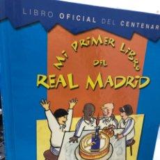 Libros: LIBRO OFICIAL DEL CENTENARIO - MI PRIMER LIBRO DEL REAL MADRID - 100 AÑOS - EVEREST. Lote 281868343