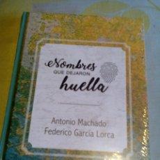 Libros: R ES/ LIBRO NUEVO PRECINTADO/NOMBRES QUE DEJARON HUELLA/ANTONIO MACHADO /FEDERICO GARCIA LORCA. Lote 284016988
