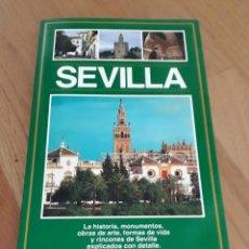 Libros: SEVILLA, HISTORIA, MONUMENTOS, OBRAS DE ARTE, FORMAS DE VIDA Y RINCONES. Lote 284641543