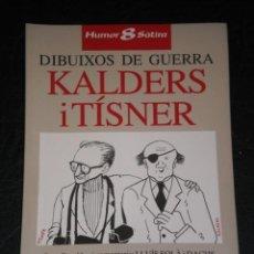 Libros: DIBUIXOS DE GUERRA KALDERS I TÍSNER - AVELLI ARTÍS-GENER I PERE CALDERS – EN CATALAN - 1ª EDICION 19. Lote 285282858