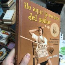 Livres: HE AQUI LA ESCLAVA DEL SEÑOR - 2001 - EDICIONES B - LUIS OTERO - GRAN FORMATO. Lote 285689228
