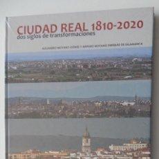 Libros: CIUDAD REAL 1810-2020 DOS SIGLOS DE TRANSFORMACIONES / BAM DIPUTACIÓN DE CIUDAD REAL 2021. Lote 286628783
