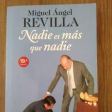 """Libros: LIBRO DE MIGUEL ÁNGEL REVILLA """" NADIE ÉS MÁS QUE NADIE """". EDITORIAL ESPASA. 2013. Lote 287199738"""