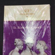 Libros: EL ROMANTICISMO. 500 AÑOS DE ARTE. PRECINTADO. Lote 287457898