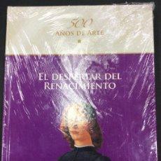Libros: EL DESPERTAR DEL RENACIMIENTO. 500 AÑOS DE ARTE. PRECINTADO. Lote 287461448