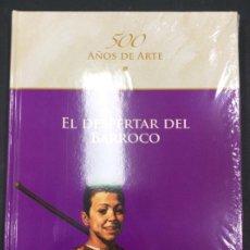 Libros: EL DESPERTAR DEL BARROCO. 500 AÑOS DE ARTE. PRECINTADO. Lote 287462238