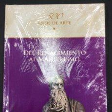 Libros: DEL RENACIMIENTO AL MANIERISMO. 500 AÑOS DE ARTE. PRECINTADO. Lote 287462533