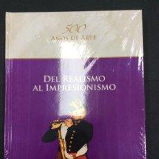Libros: DEL REALISMO AL IMPRESIONISMO. 500 AÑOS DE ARTE. PRECINTADO. Lote 287462763