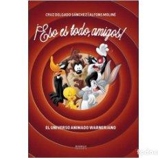 Libros: ESO ES TODO, AMIGOS EL UNIVERSO ANIMADO WARNERIANO - DIABOLO. Lote 287846148