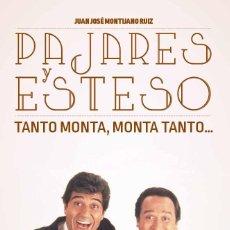 Libros: PAJARES Y ESTESO. TANTO MONTA MONTA TANTO.. - JUAN JOSÉ MONTIJAN - DIABOLO. Lote 287861663