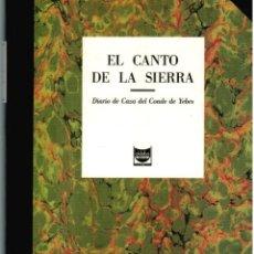 Libros: EL CANTO SE LA SIERRA CAZA MONTERIA CONDE DE YEBES. Lote 287974698