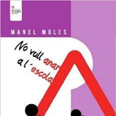 Libros: NO VULL ANAR A L'ESCOLA. Lote 288054028