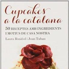 Libros: CUPCAKES A LA CATALANA (OTROS - LA MAGRANA). Lote 288054853